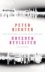 Dresden Revisited von Peter Richter